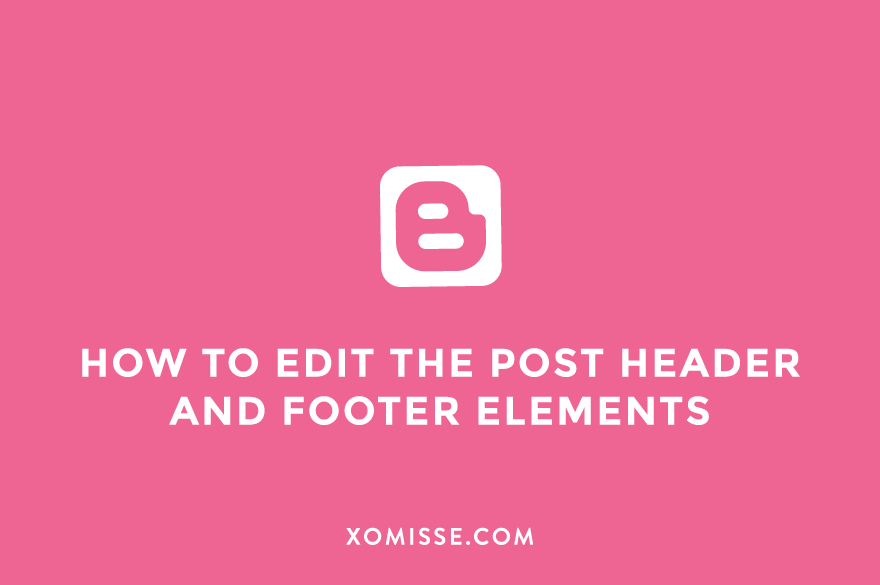 How to rearrange your post header and footer