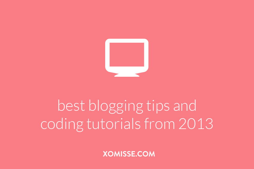 best blogging tips from 2013