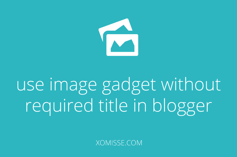 Use-image-gadget-in-Blogger-without-required-title
