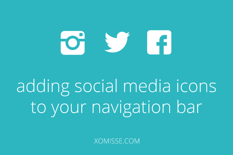 Add social media icons to your navigation bar • XOmisse 77106f5d7