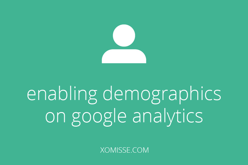 enabling demographics on google analytics, update to Universal Analytics
