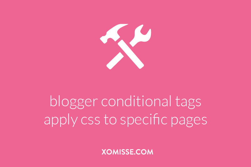 blogger conditional tags - applying css to specific pages