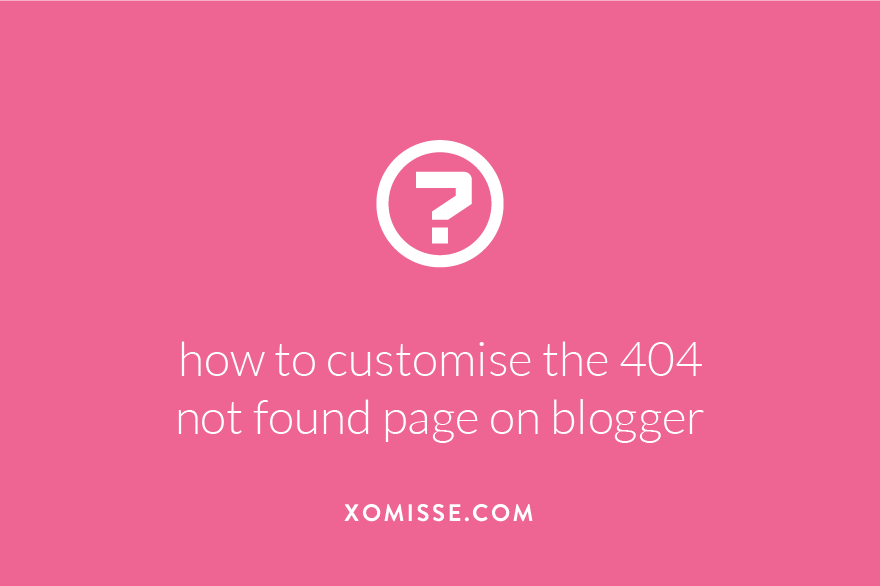 how to customise the 404 not found page on blogger