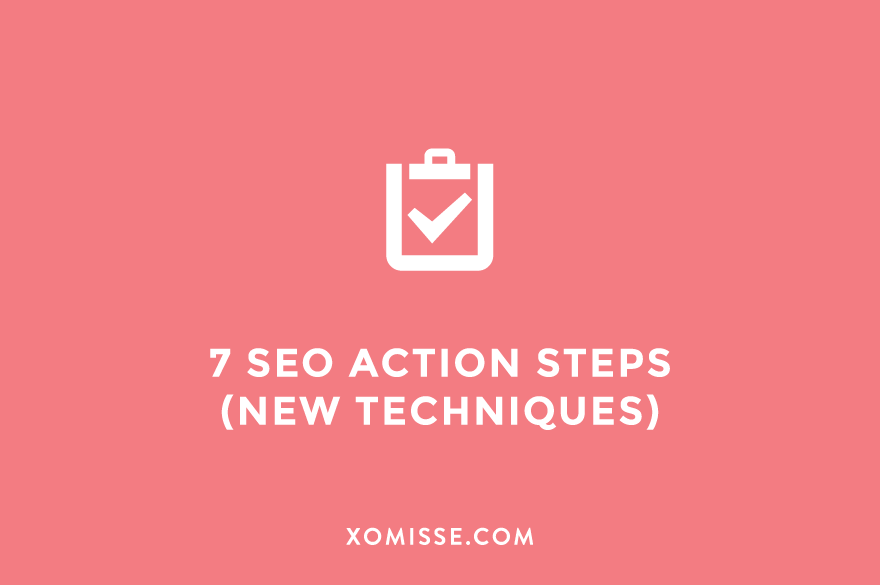 7 seo action steps for bloggers in 2017 - learn how to rank higher and gain more visits to your blog this year.