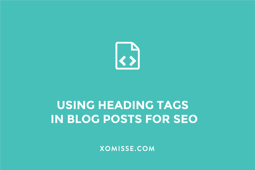 How to correctly use heading tags within a blog post for SEO on WordPress, Squarespace and Blogger