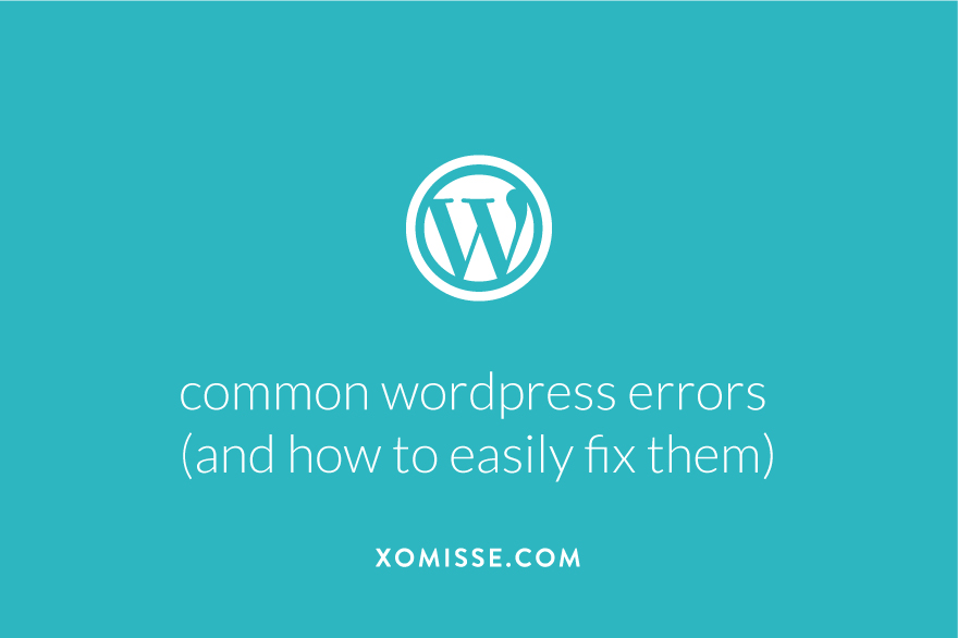 Common WordPress errors explained with solutions on how to fix them