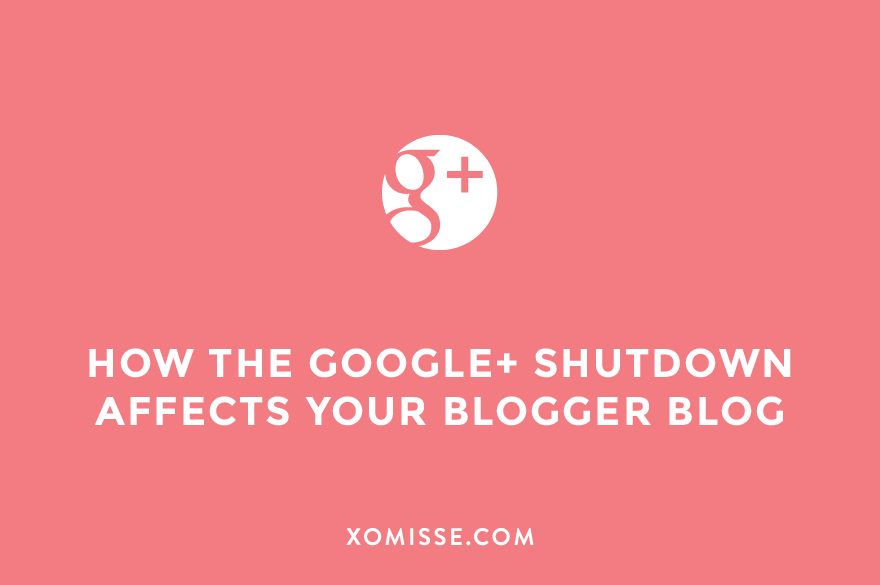 Google+ shutting down and how it affects your Blogger/Blogspot blog