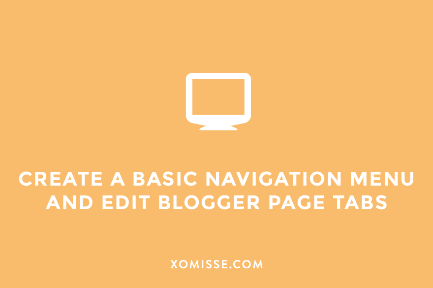 How to create a basic navigation menu and edit Blogger page tabs navigation