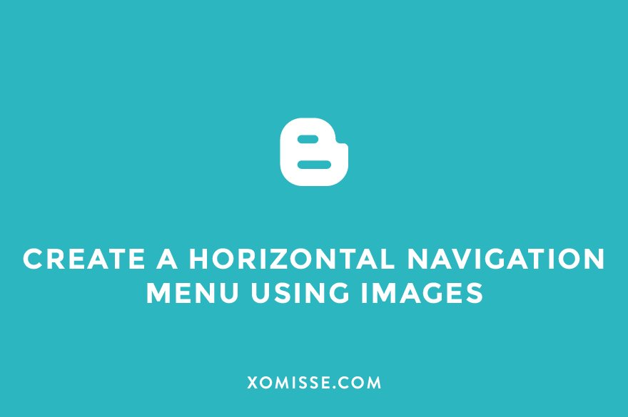 How to create a horizontal navigation menu in Blogger using images