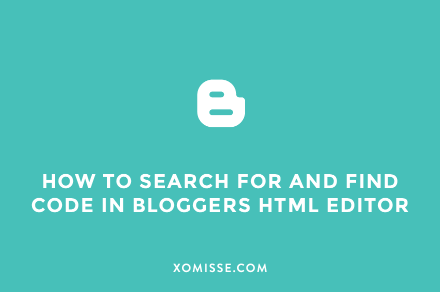 How to search for and find code in Bloggers HTML editor