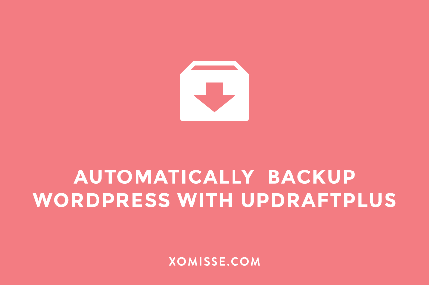 How to schedule automatic backups of your WordPress site and blog using UpDraftPlus