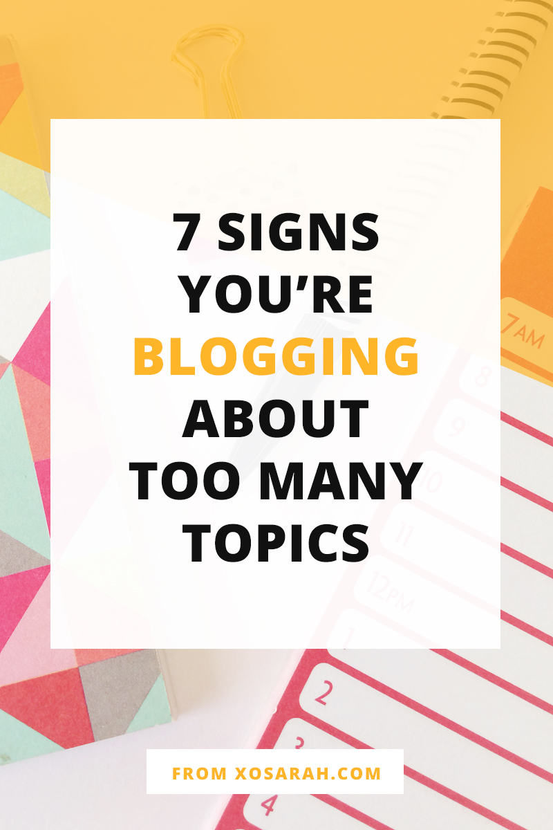 Are you making the big blogging mistake of covering too many topics? Here are 7 signs you need to narrow the number of topics you're covering and find a specific focus for your blog.