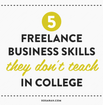 5 freelance business skills they don't teach in college from XOSarah.com