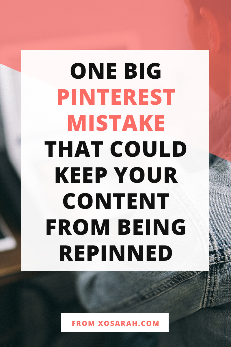 One BIG Pinterest mistake that could keep your content from