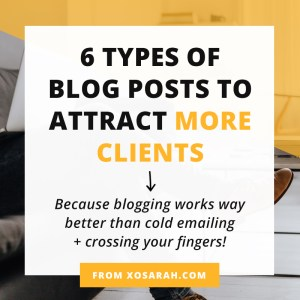 Want to know how to get booked out with clients months in advance WITHOUT Facebook ads, webinars, promoting your services on social media or even having an email list? Blogging - that's how! Click through for 6 types of blog posts to attract your ideal clients in droves!