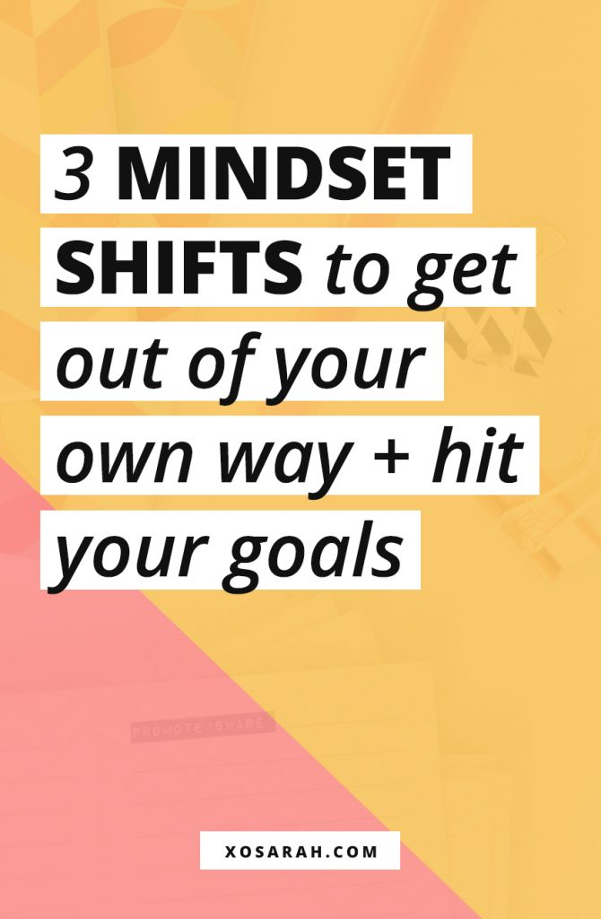 It's easy to forget about the whole mindset thing until you're years in to building your blog or business wondering why it feels so difficult to get to the next level. Here are 3 mindset shifts to help you get out of your own way and finally hit your goals.