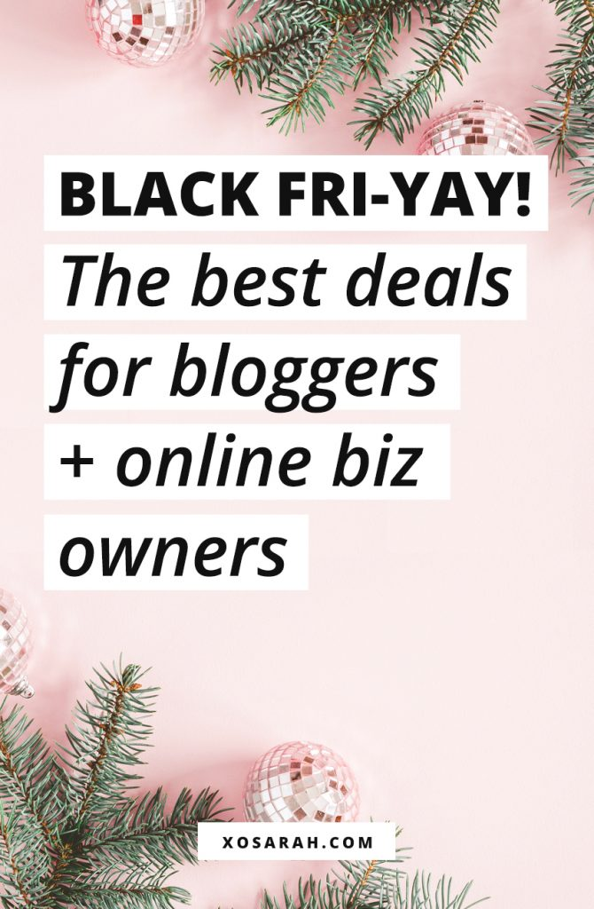 Black Fri-YAY! The best deals for bloggers + online biz