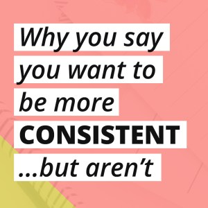 You have big business goals, you know the strategies, tips and tricks, and have all the productivity tips you could ever need...so why is it still so hard to be consistent with blogging, email and social media?