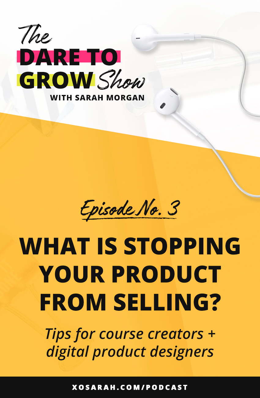 In this episode of The Dare to Grow Show podcast we're talking about the main reasons that your product or service may not be selling. Learn how to adjust your marketing, niche, or sales strategy to finally have your audience excited to buy your digital products, ebooks, online courses.