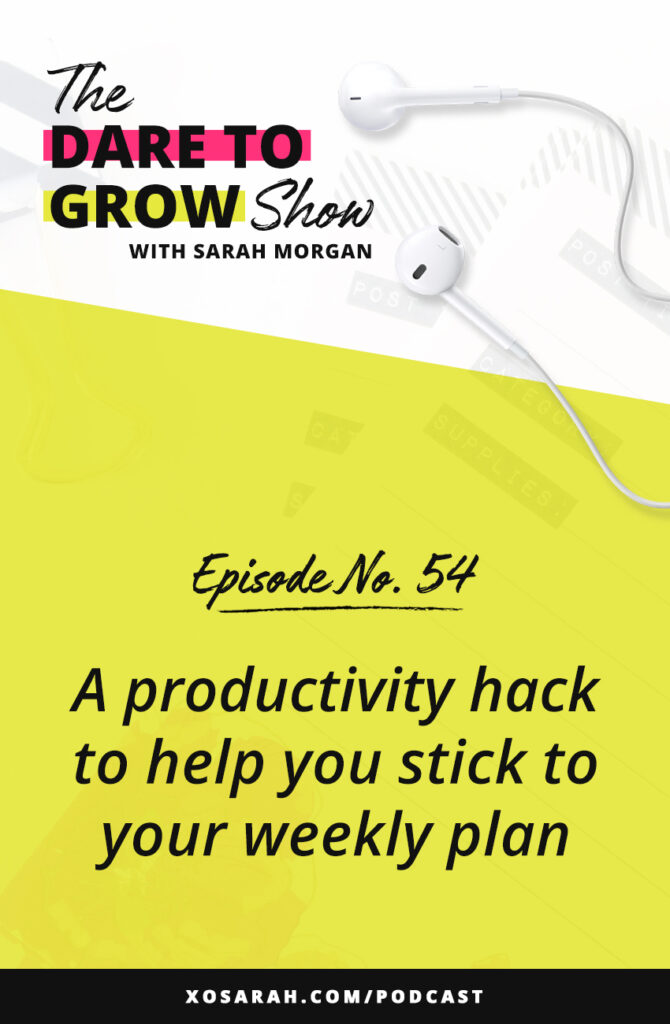 The Dare to Grow Show Episode 54: A productivity hack to help you stick to your weekly plan. If creating content for your blog, email list, social media, instagram, podcast is making your to-do list too long, this tip to hack your motivation will make it easier.