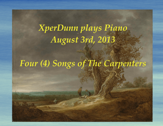 Four (4) Songs of The Carpenters (2013Aug03)