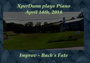 20140414XD-Improv-Bach_s_Fate(TitlesCARD)