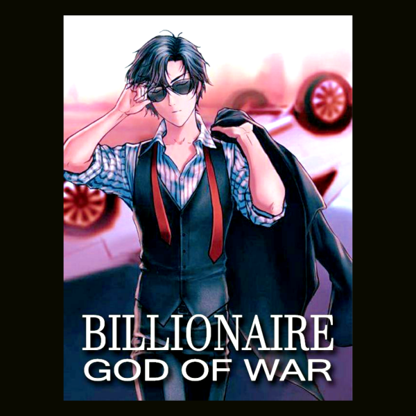 Billionaire God of War Novel Bab 2019 - 2020