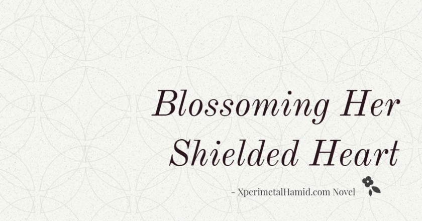 Blossoming Her Shielded Heart Chapter 297 – 298