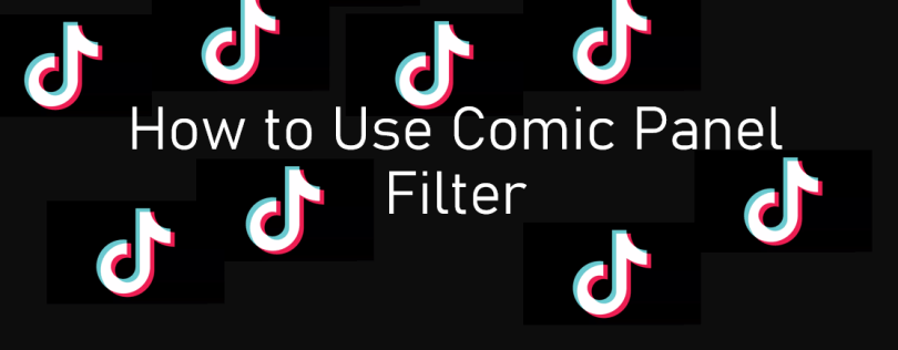 Image of How to Use Comic Panel Filter on TikTok