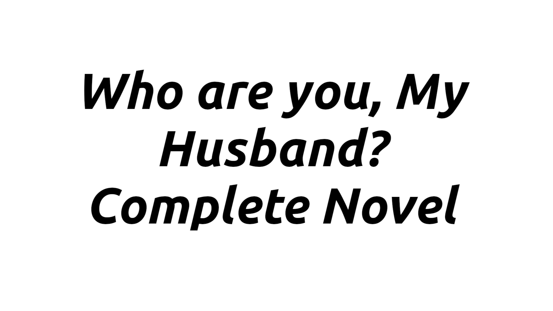 who are you my husband novel