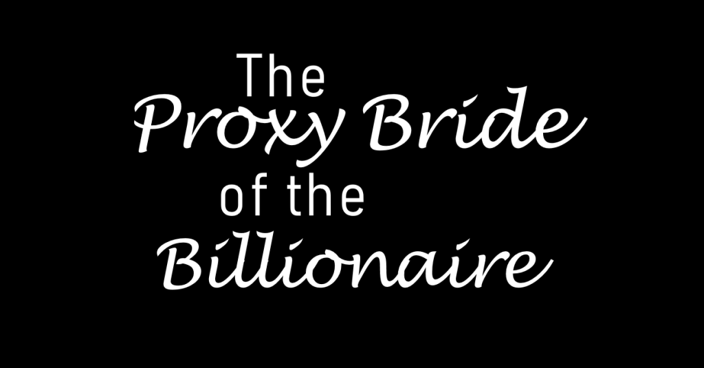 Image of the Proxy Bride of the Billionaire