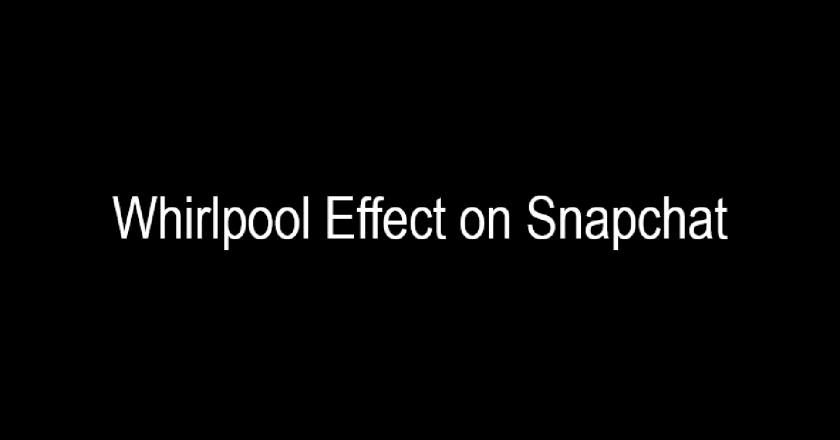 Whirlpool Effect on TikTok and Snapchat: Briefly Explained