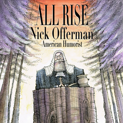 NICK OFFERMAN – ALL RISE JUST ADDED: SECOND SHOW AT 9:30 PM