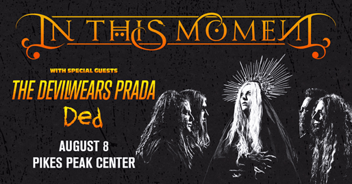 IN THIS MOMENT Special Guests The Devil Wears Prada and Ded