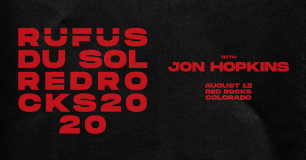 RUFAS DU SOL Comes to Red Rocks Amphitheatre August 12 With Special Guest Jon Hopkins