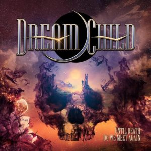 "All Star Metal Band Dream Child to Release Debut Album ""Until Death Do We Meet Again"""