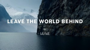 Lune-Leave-the-World-Behind