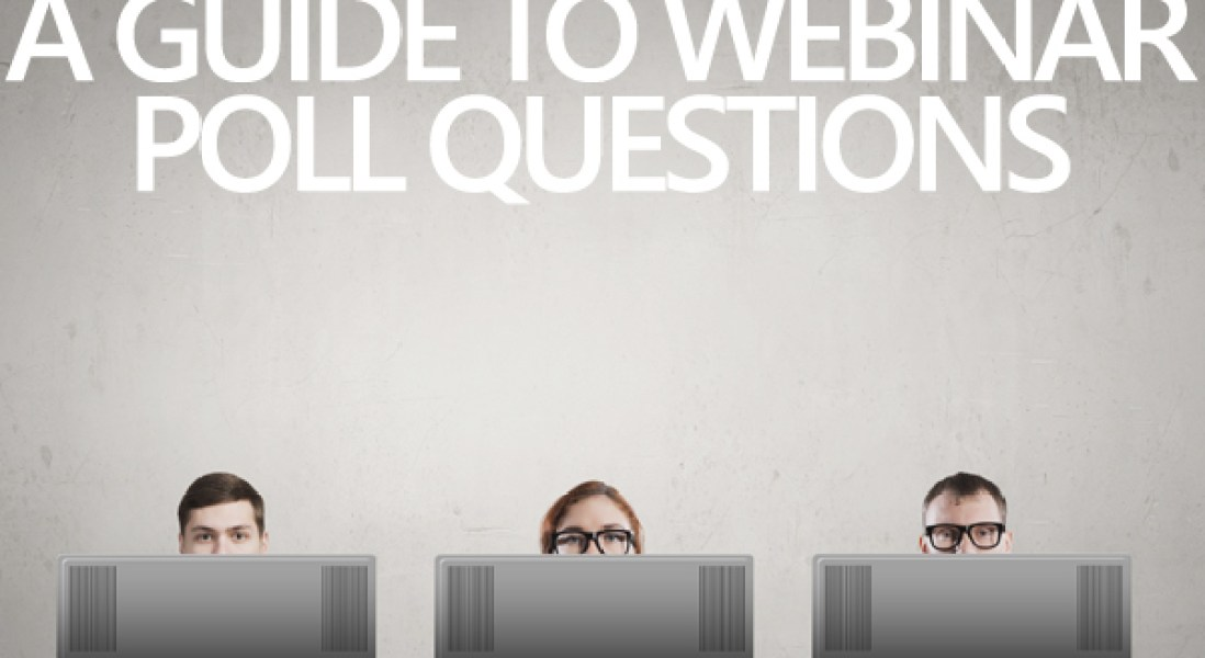 A Guide to Webinar Poll Questions – Try These Examples
