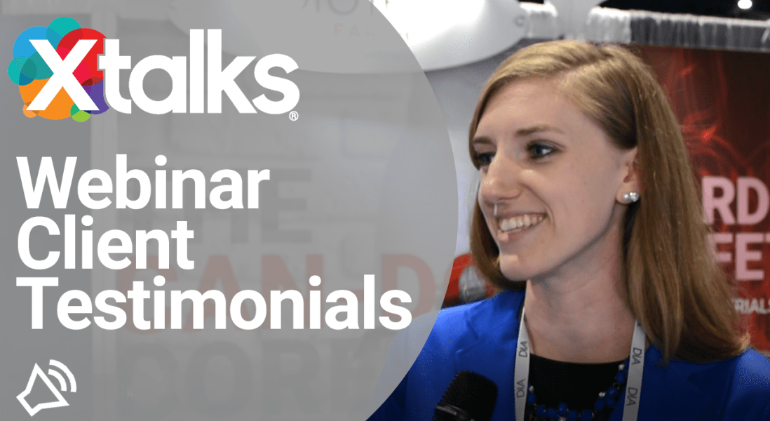 Client Testimonials: Thoughts on Xtalks Customer Service, Speaker Management and Marketing ROI