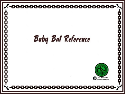 Baby Bat Reference