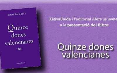 """Xàtiva Unida i l'editorial Afers presenten el llibre """"Quinze dones valencianes"""""""