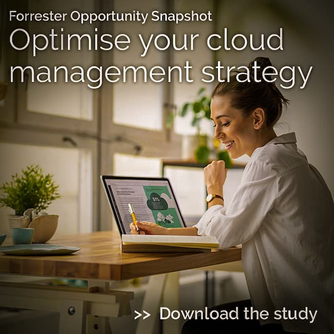 Forrester Opportunity Snapshot - Optimise your cloud management strategy