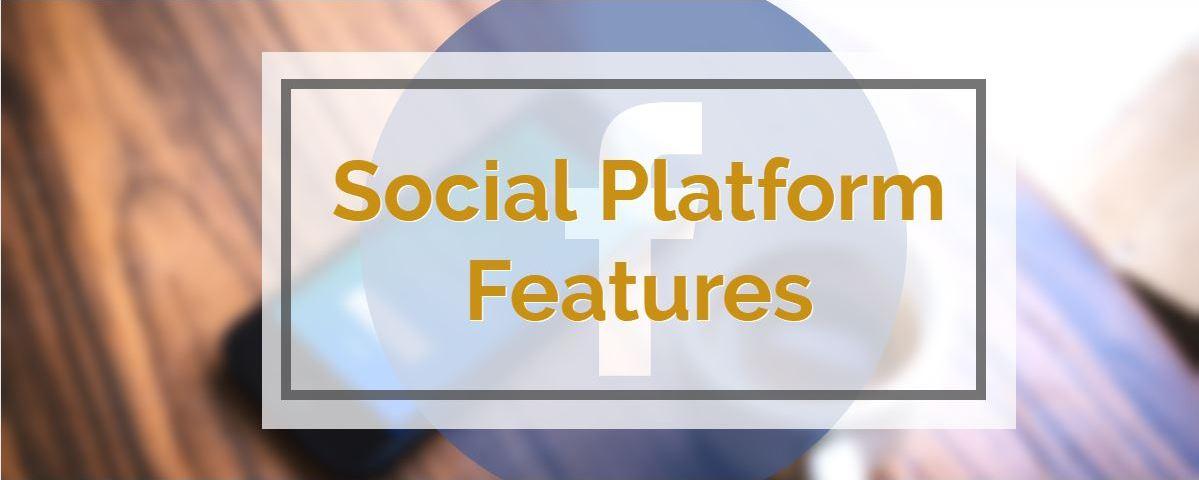 New Social Platform Features