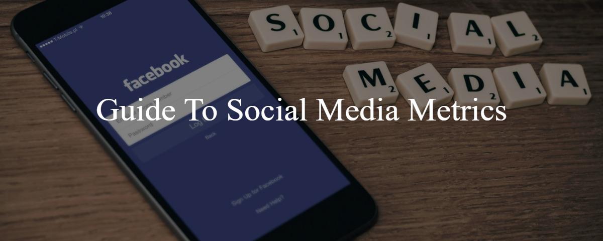 Guide To Social Media Metrics