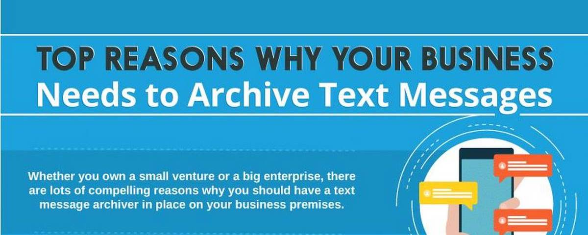 Top Reasons Why Your Business Needs to Archive Text Messages – Infographic