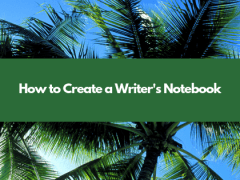 How to Create a Writer's Notebook