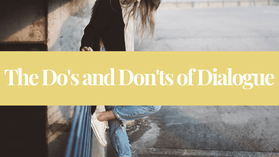 The do's and don'ts of writing character dialogue.