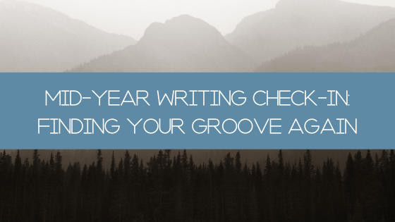 How are your yearly writing goals coming along? It's time for your mid-year writing check-in. Don't worry, there's still plenty of time to reset!