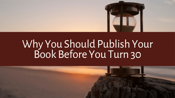 Writing your first book is no easy endeavor. Here are seven reasons that support publishing your book before entering the next decade of your life.