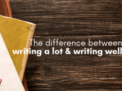 Writing a Lot Versus Writing Well
